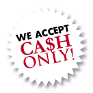 Cash Only!